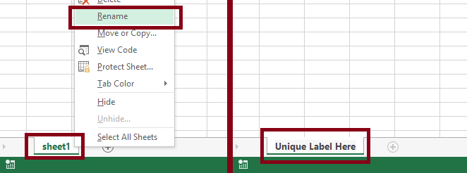 "Screenshot of Microsoft Excel 2013 with half the image showing a sheet tab (sheet 1) selected, context menu open, and rename option selected. The sheet tab and the rename option are highlighted.  In the second half of the image shows the same sheet tab selected and highlighted, but now it has the label ""Unique Label Here."""